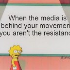 You Aren't the 'Resistance' When the Media is Your Biggest Cheerleader